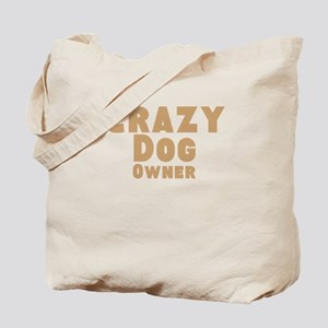 Crazy Dog Owner Tote Bag
